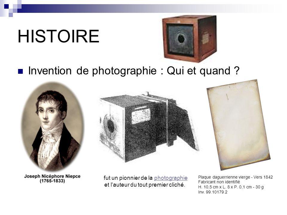 HISTOIRE Invention de photographie : Qui et quand ? fut un pionnier de la photographie et l'auteur du tout premier cliché.photographie Plaque daguerri