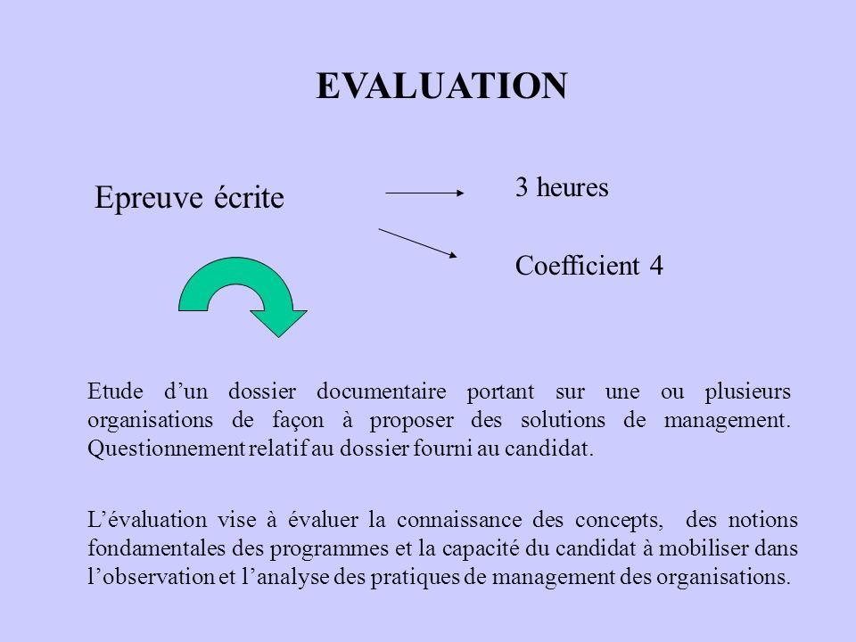 EVALUATION Epreuve écrite 3 heures Coefficient 4 Etude dun dossier documentaire portant sur une ou plusieurs organisations de façon à proposer des sol