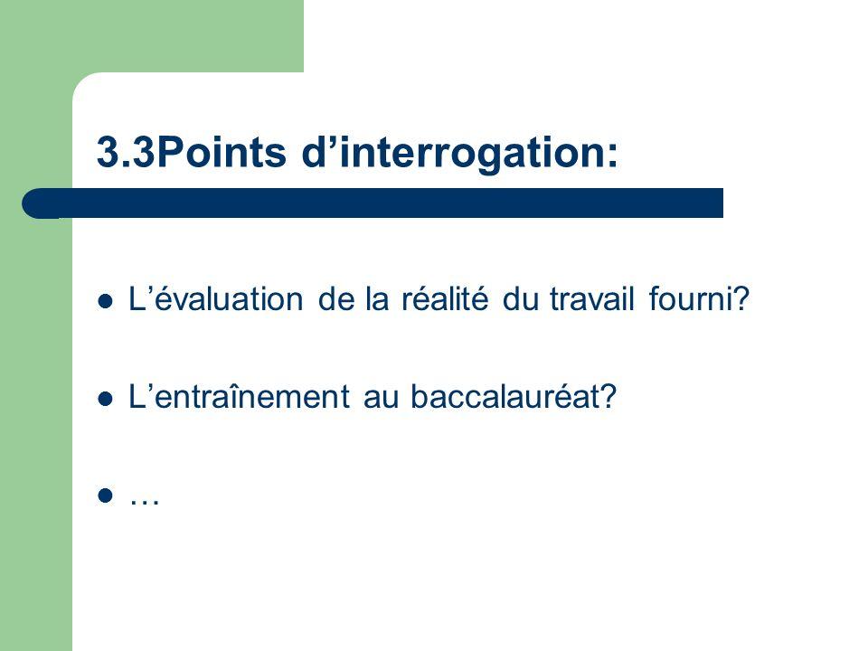 3.3Points dinterrogation: Lévaluation de la réalité du travail fourni? Lentraînement au baccalauréat? …