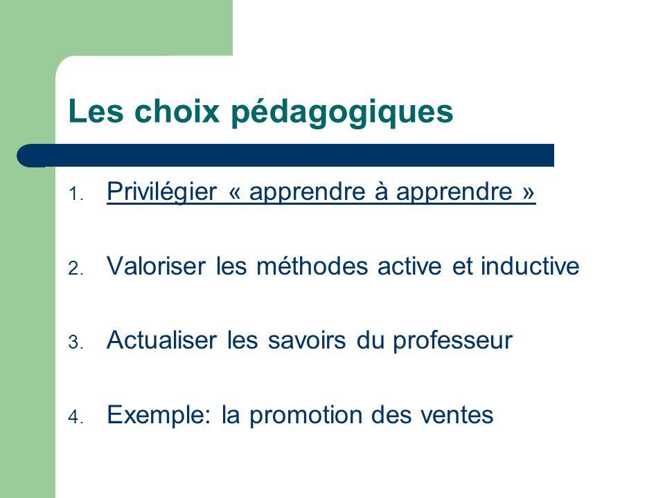 Les choix pédagogiques 1.Privilégier « apprendre à apprendre » 2.