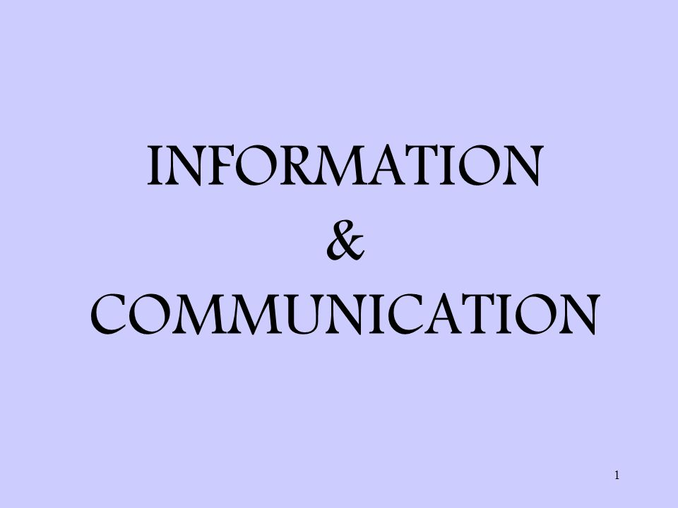 1 INFORMATION & COMMUNICATION