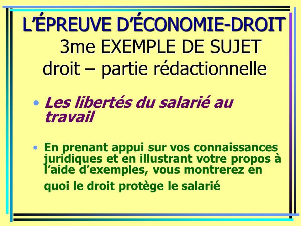 LÉPREUVE DÉCONOMIE-DROIT 3me EXEMPLE DE SUJET droit – partie rédactionnelle LÉPREUVE DÉCONOMIE-DROIT 3me EXEMPLE DE SUJET droit – partie rédactionnell