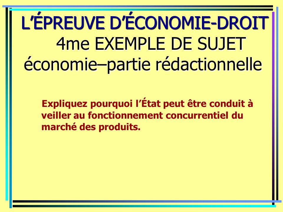 LÉPREUVE DÉCONOMIE-DROIT 4me EXEMPLE DE SUJET économie–partie rédactionnelle LÉPREUVE DÉCONOMIE-DROIT 4me EXEMPLE DE SUJET économie–partie rédactionne
