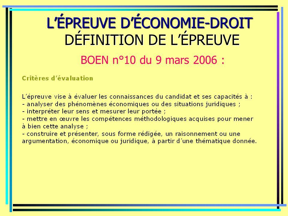 LÉPREUVE DÉCONOMIE-DROIT DÉFINITION DE LÉPREUVE LÉPREUVE DÉCONOMIE-DROIT DÉFINITION DE LÉPREUVE BOEN n°10 du 9 mars 2006 :