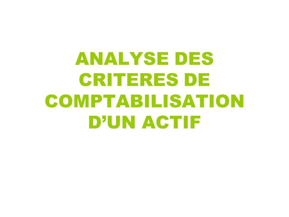 ANALYSE DES CRITERES DE COMPTABILISATION DUN ACTIF