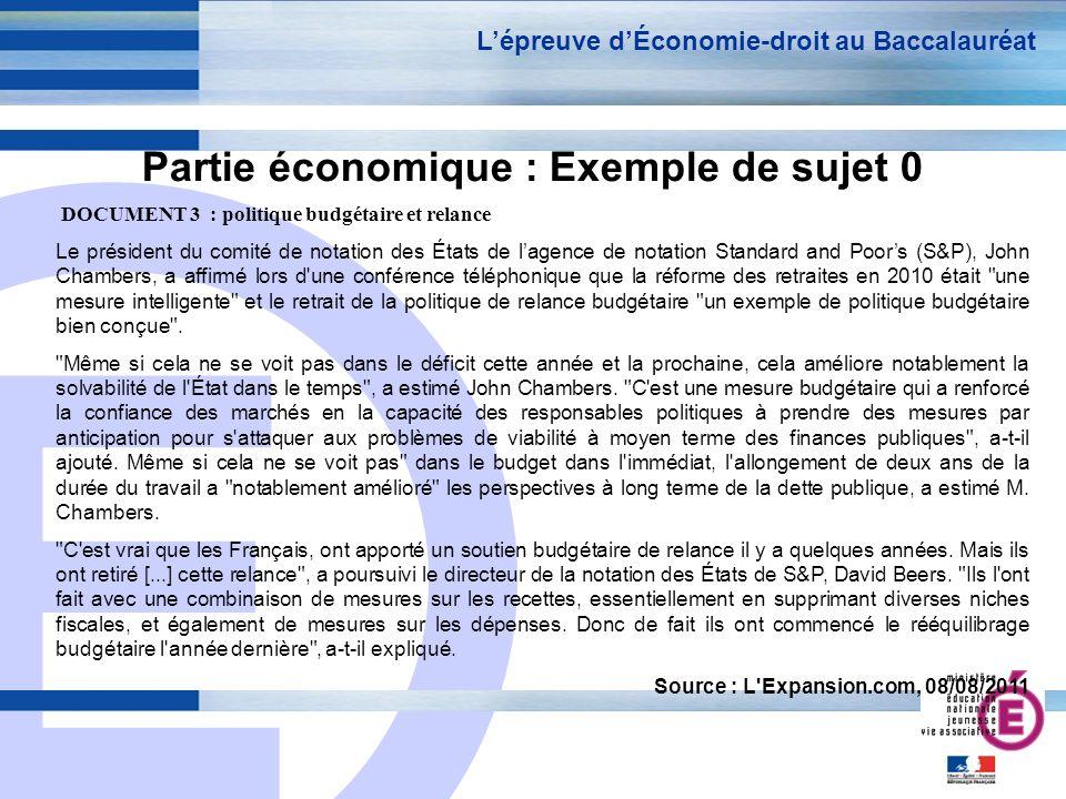 E 11 Partie économique : Exemple de sujet 0 Lépreuve dÉconomie-droit au Baccalauréat DOCUMENT 3 : politique budgétaire et relance Le président du comi