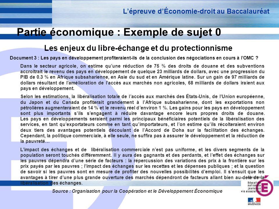 E 16 Partie économique : Exemple de sujet 0 Les enjeux du libre-échange et du protectionnisme Lépreuve dÉconomie-droit au Baccalauréat Document 3 : Le