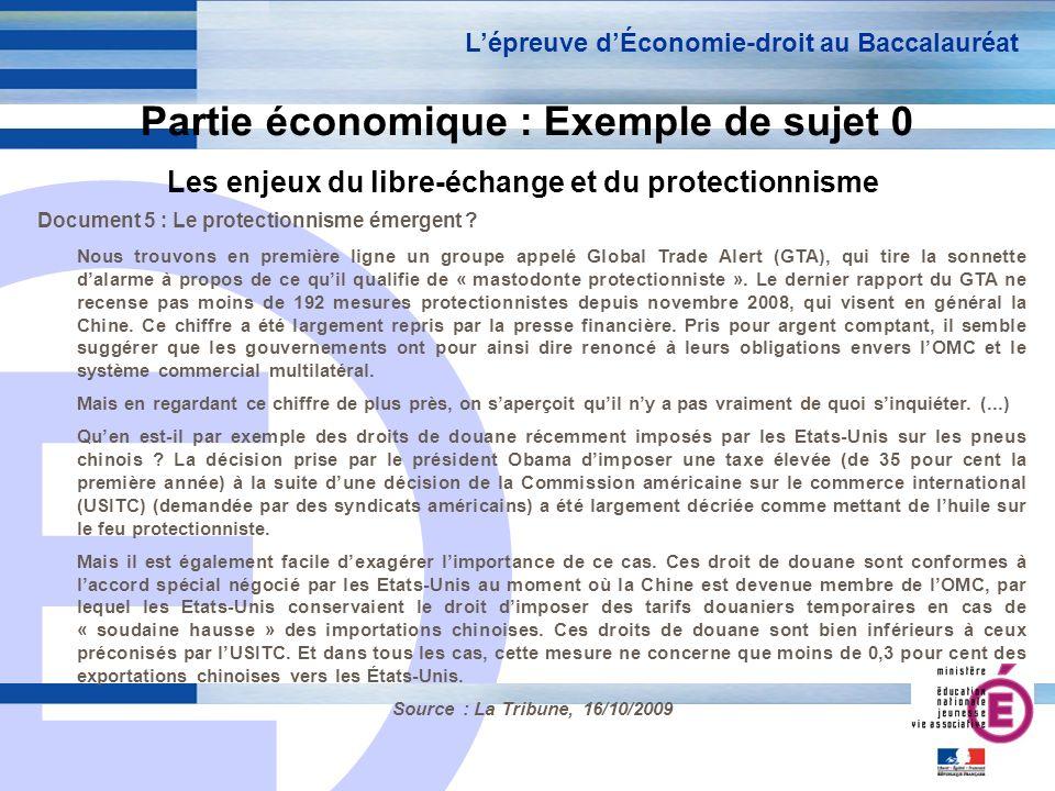 E 18 Partie économique : Exemple de sujet 0 Les enjeux du libre-échange et du protectionnisme Lépreuve dÉconomie-droit au Baccalauréat Document 5 : Le