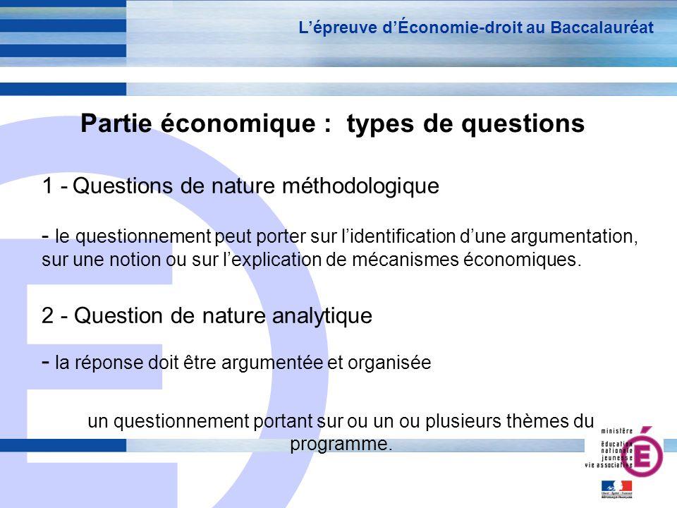 E 5 Partie économique : types de questions 1 - Questions de nature méthodologique - le questionnement peut porter sur lidentification dune argumentati