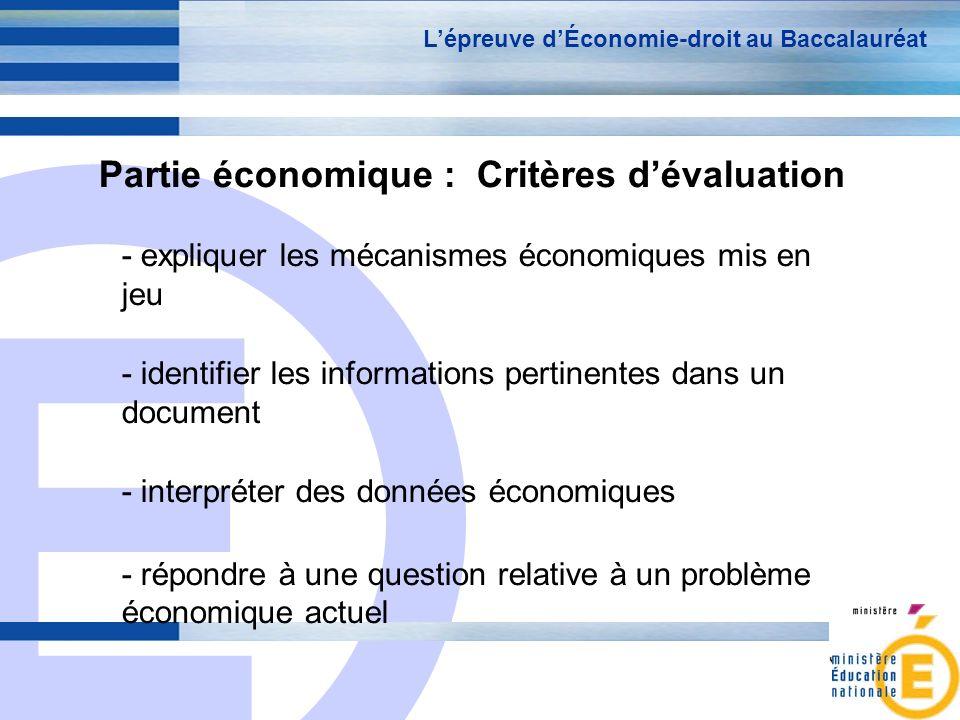 E 6 Partie économique : Critères dévaluation - expliquer les mécanismes économiques mis en jeu - identifier les informations pertinentes dans un docum