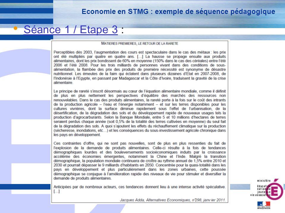 E 20 Economie en STMG : exemple de séquence pédagogique Séance 1 / Etape 3 :