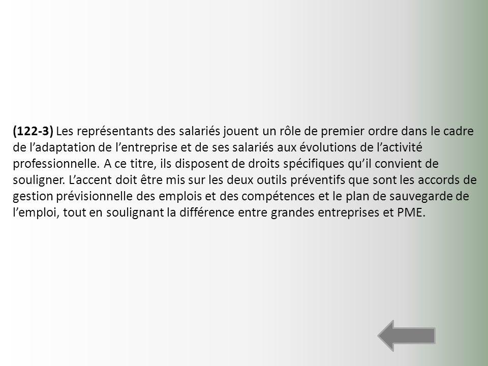(122-3) Les représentants des salariés jouent un rôle de premier ordre dans le cadre de ladaptation de lentreprise et de ses salariés aux évolutions d