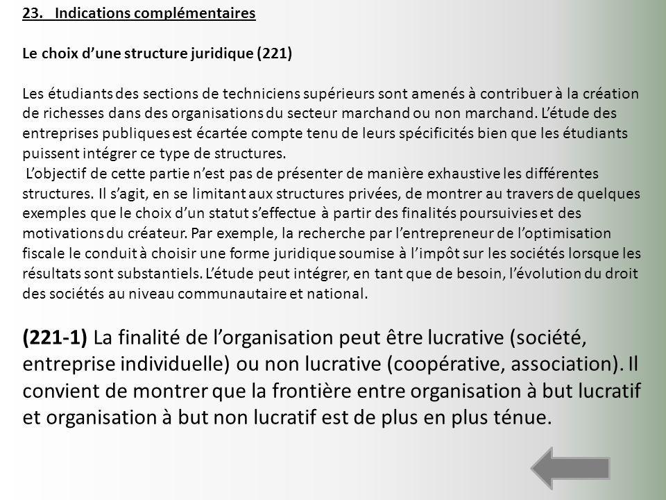 23. Indications complémentaires Le choix dune structure juridique (221) Les étudiants des sections de techniciens supérieurs sont amenés à contribuer