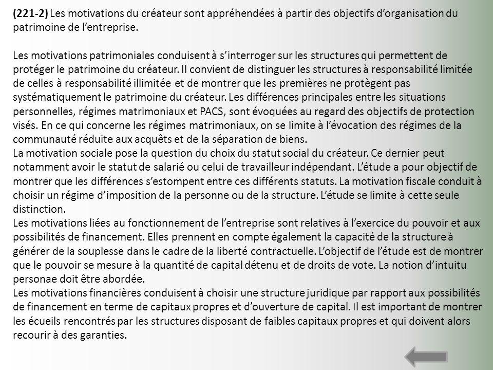 (221-2) Les motivations du créateur sont appréhendées à partir des objectifs dorganisation du patrimoine de lentreprise. Les motivations patrimoniales