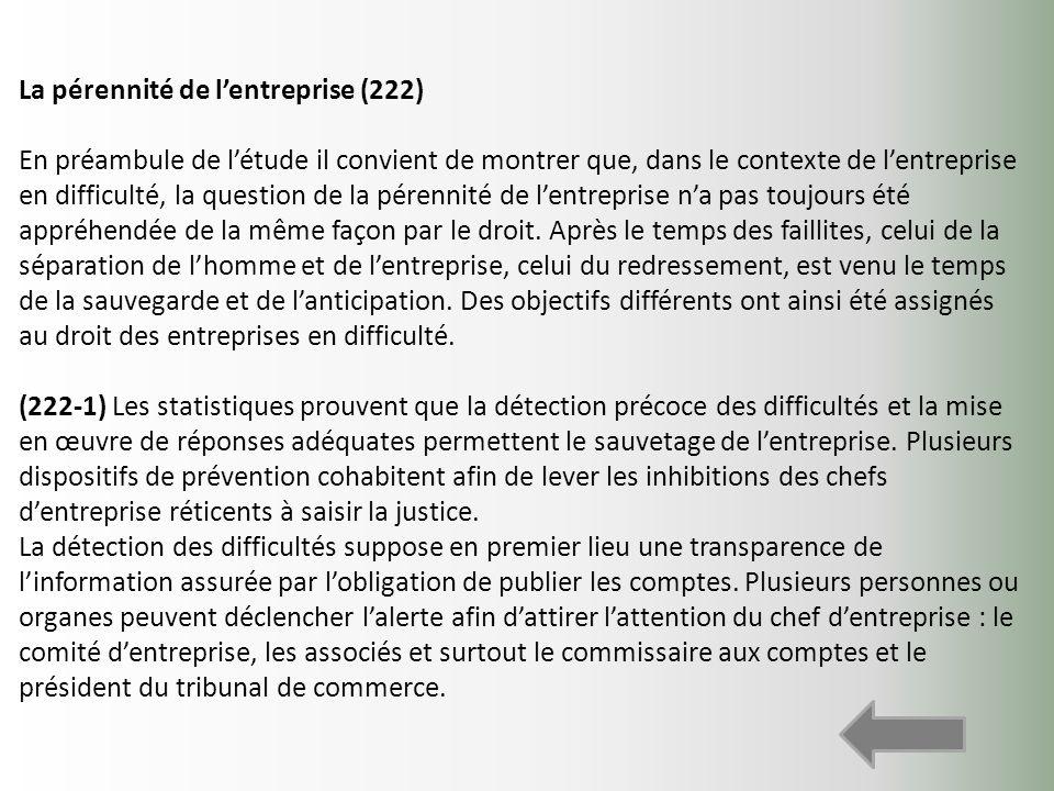La pérennité de lentreprise (222) En préambule de létude il convient de montrer que, dans le contexte de lentreprise en difficulté, la question de la