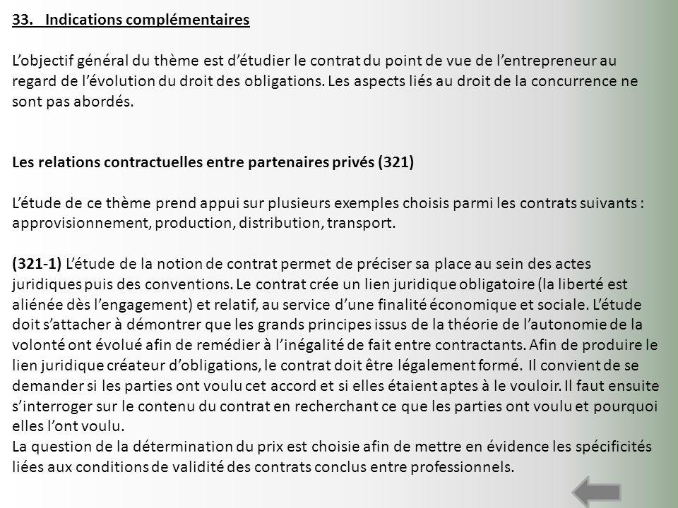 33. Indications complémentaires Lobjectif général du thème est détudier le contrat du point de vue de lentrepreneur au regard de lévolution du droit d