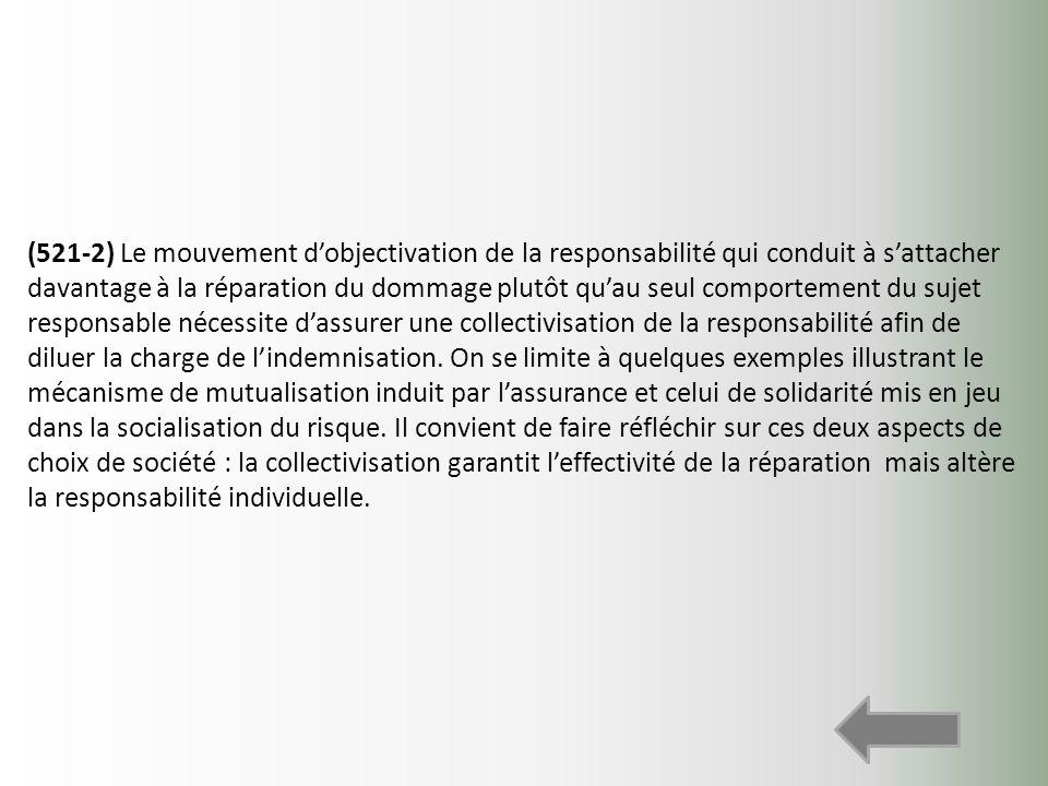 (521-2) Le mouvement dobjectivation de la responsabilité qui conduit à sattacher davantage à la réparation du dommage plutôt quau seul comportement du
