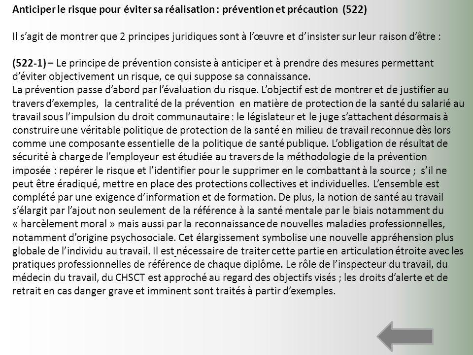 Anticiper le risque pour éviter sa réalisation : prévention et précaution (522) Il sagit de montrer que 2 principes juridiques sont à lœuvre et dinsis