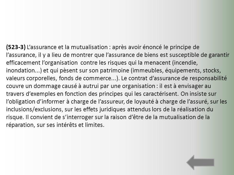 (523-3) Lassurance et la mutualisation : après avoir énoncé le principe de lassurance, il y a lieu de montrer que lassurance de biens est susceptible