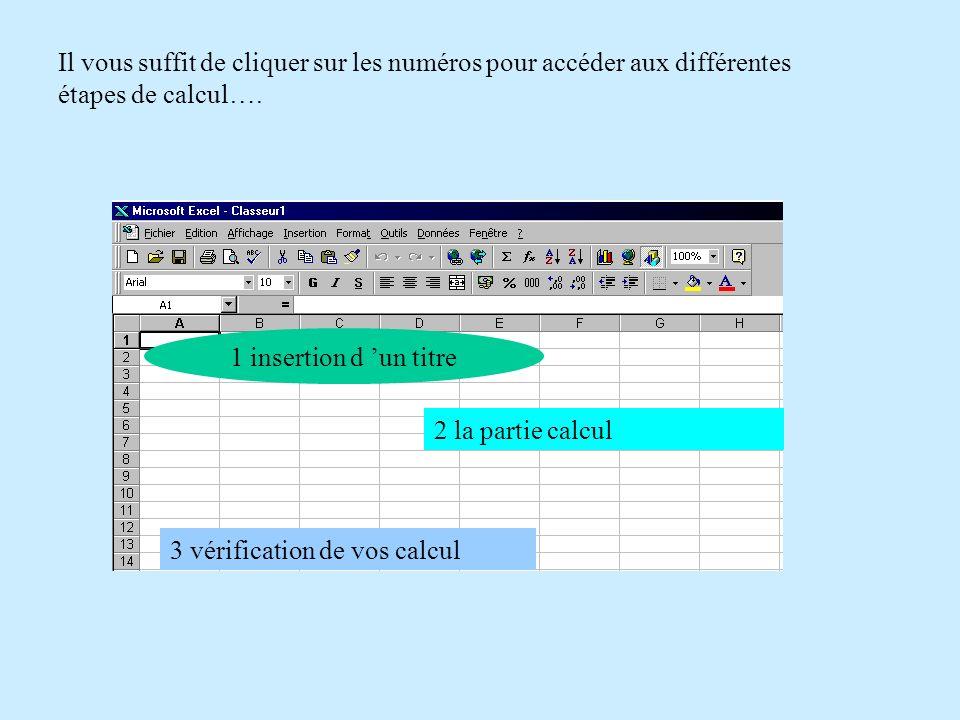 Il vous suffit de cliquer sur les numéros pour accéder aux différentes étapes de calcul….