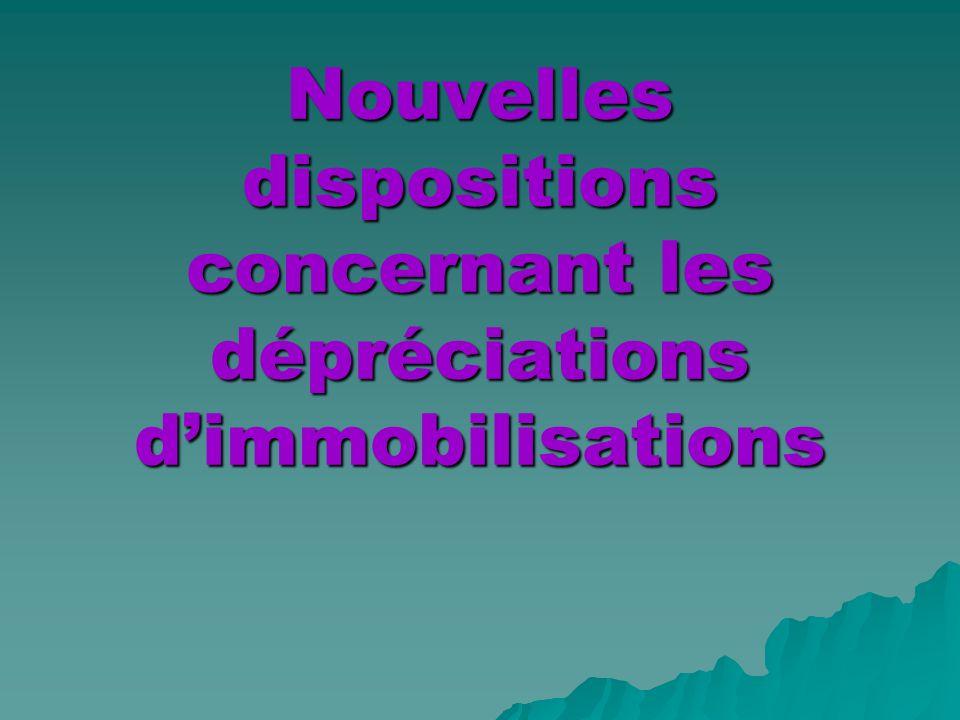 Nouvelles dispositions concernant les dépréciations dimmobilisations