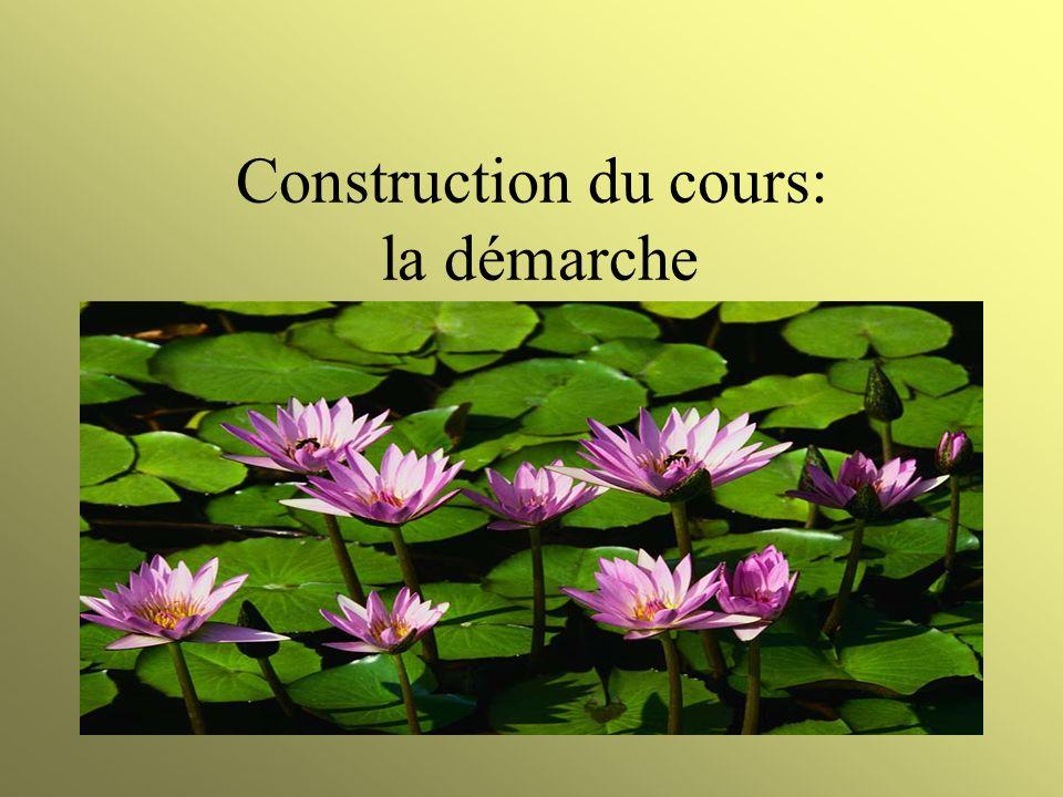 Construction du cours: la démarche
