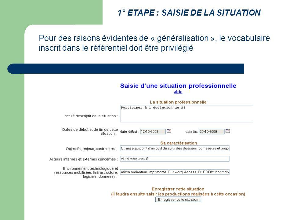 Pour des raisons évidentes de « généralisation », le vocabulaire inscrit dans le référentiel doit être privilégié 1° ETAPE : SAISIE DE LA SITUATION