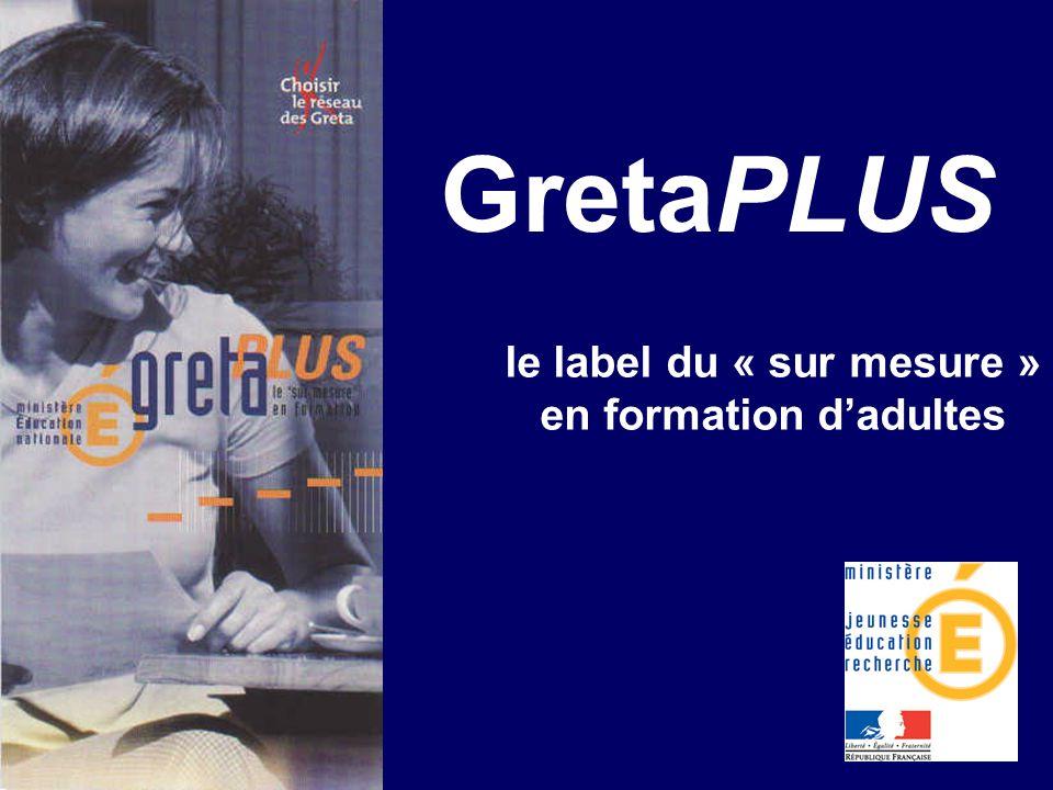 le label du « sur mesure » en formation dadultes GretaPLUS