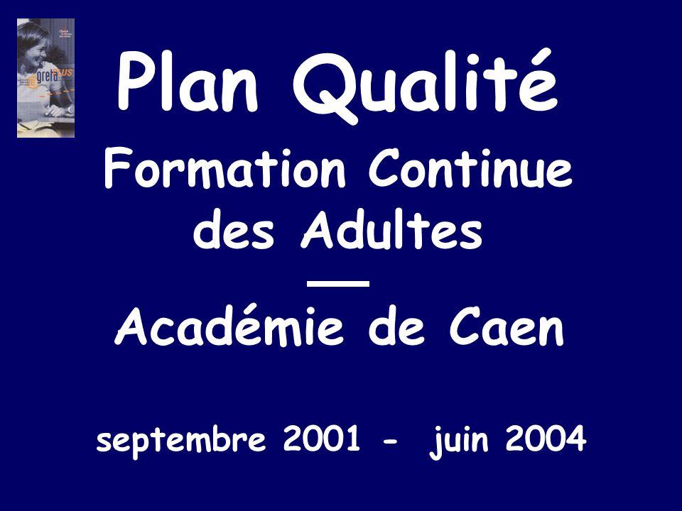septembre 2001 - juin 2004 Plan Qualité Formation Continue des Adultes Académie de Caen