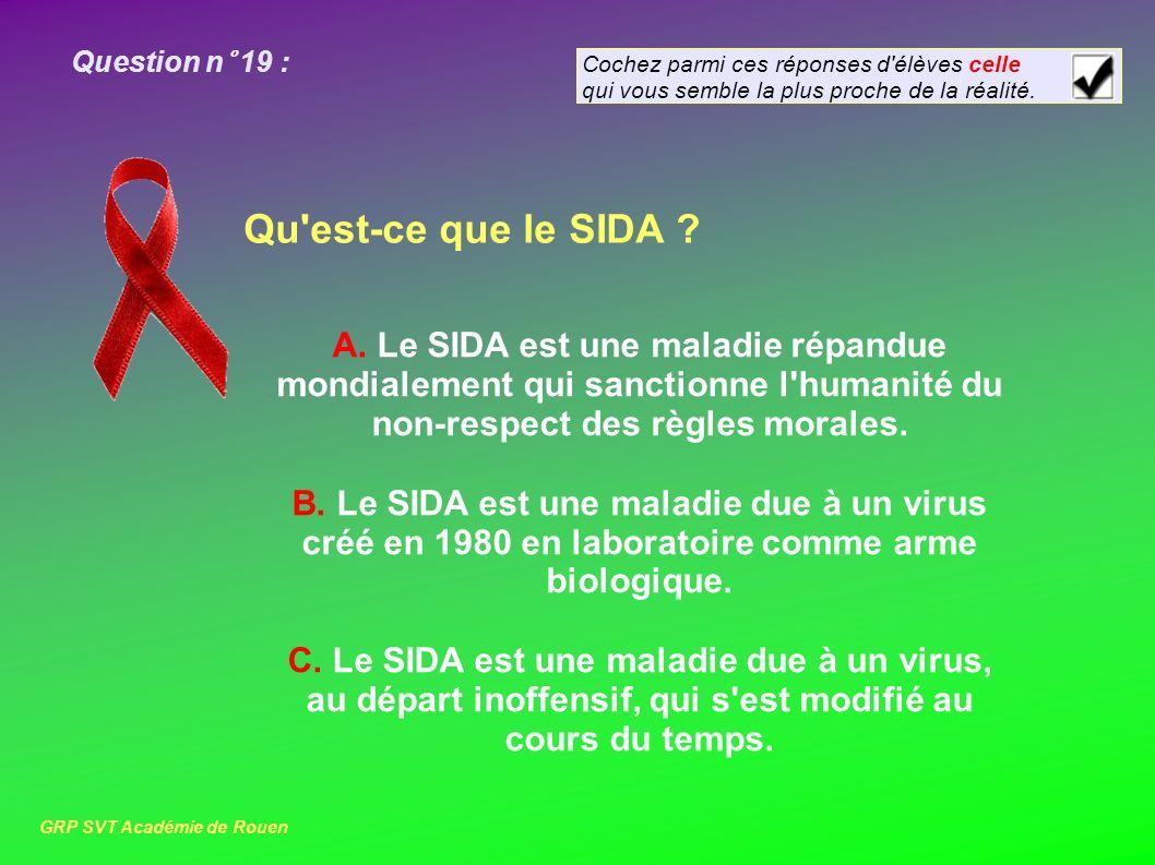 Question n° 19 : Qu est-ce que le SIDA .