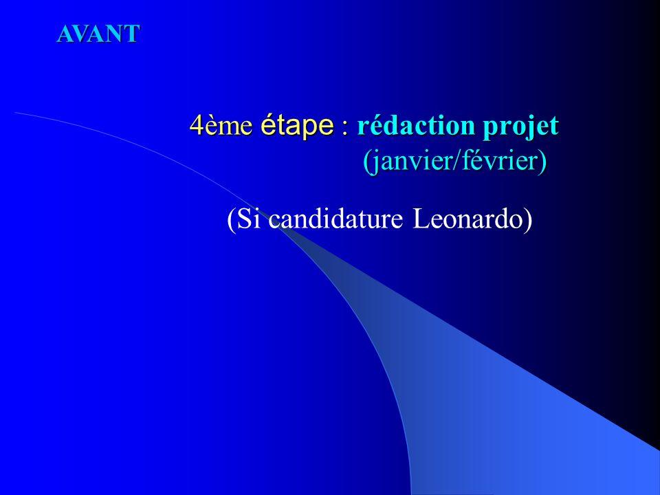 3ème étape : contact entreprise ou organisme-relais Aspects pratiques Voyage/Accueil Logement Cours linguistiques / « Induction » Assurances AVANT