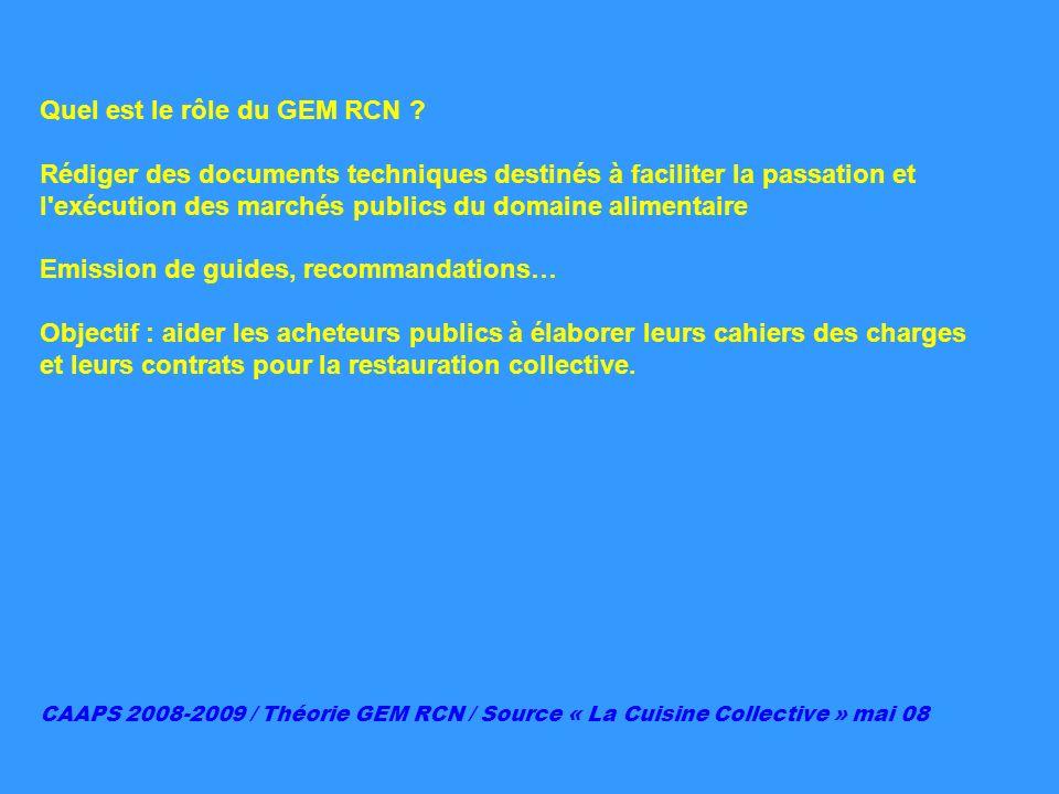Quel est le rôle du GEM RCN ? Rédiger des documents techniques destinés à faciliter la passation et l'exécution des marchés publics du domaine aliment