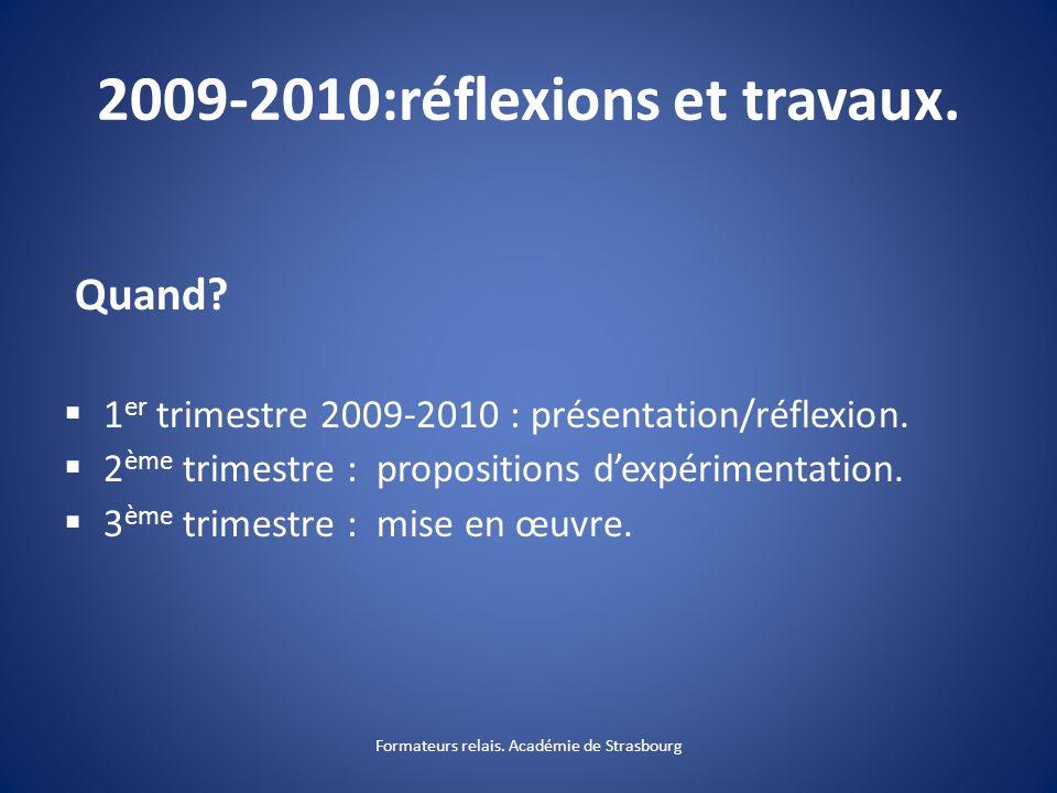2009-2010:réflexions et travaux.Quand. 1 er trimestre 2009-2010 : présentation/réflexion.