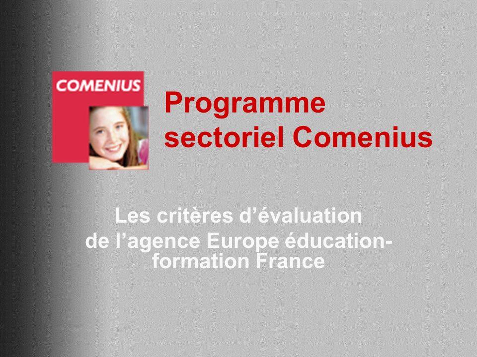 Programme sectoriel Comenius Les critères dévaluation de lagence Europe éducation- formation France