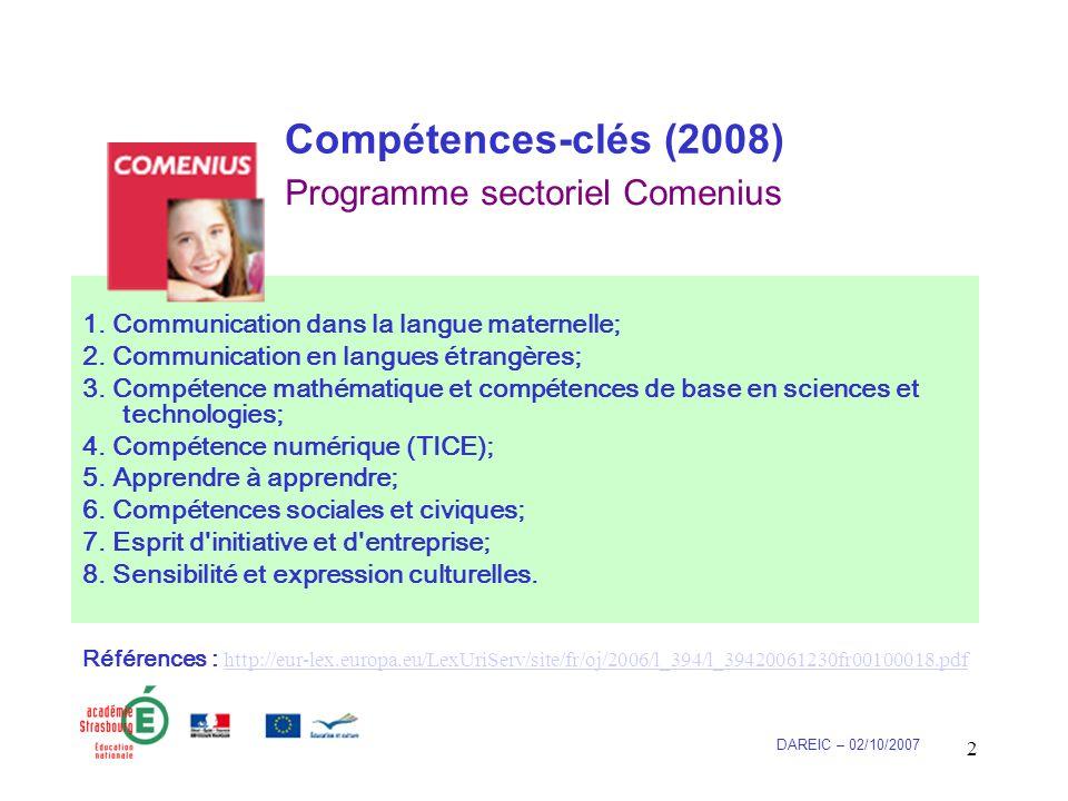 2 Compétences-clés (2008) 1. Communication dans la langue maternelle; 2.