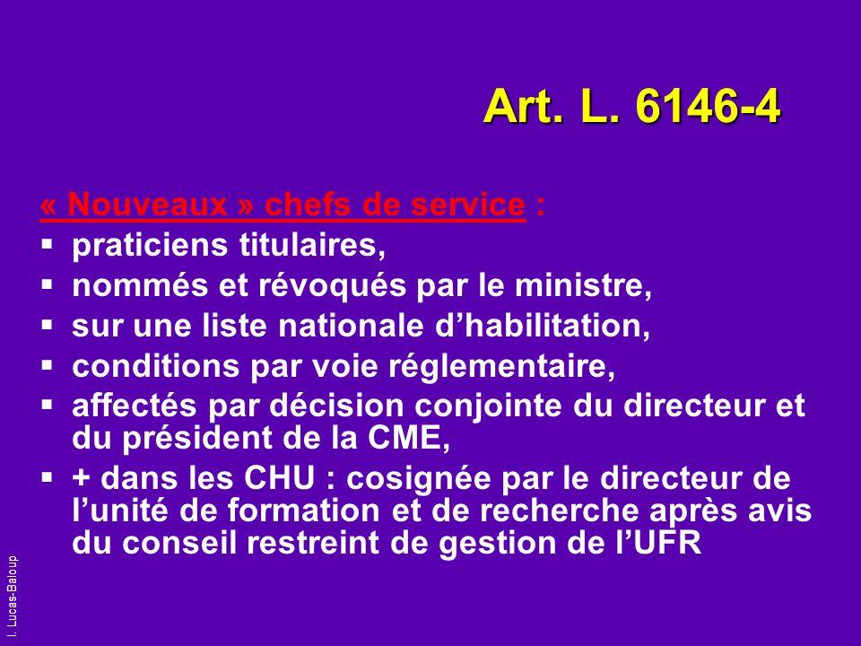 I. Lucas-Baloup Art. L. 6146-4 « Nouveaux » chefs de service : praticiens titulaires, nommés et révoqués par le ministre, sur une liste nationale dhab