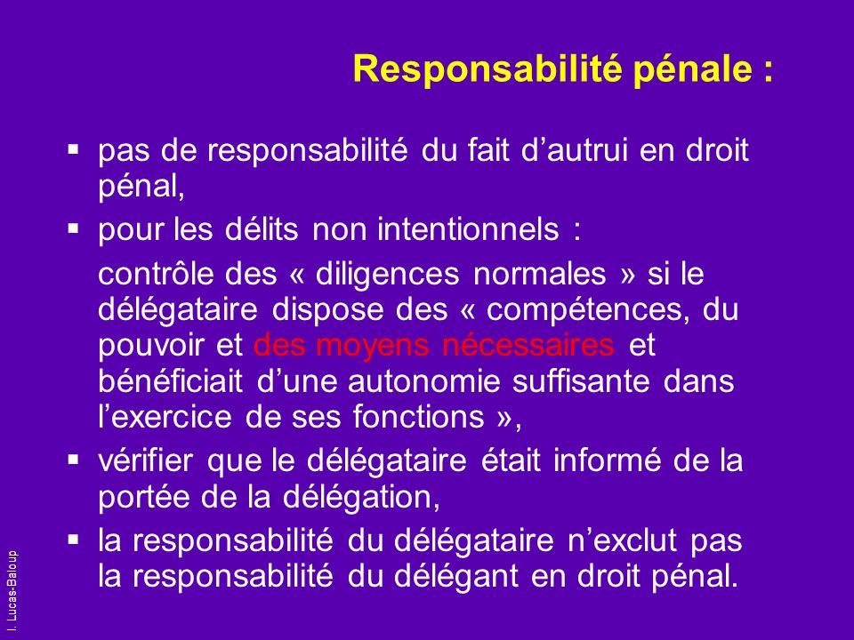 I. Lucas-Baloup Responsabilité pénale : pas de responsabilité du fait dautrui en droit pénal, pour les délits non intentionnels : contrôle des « dilig