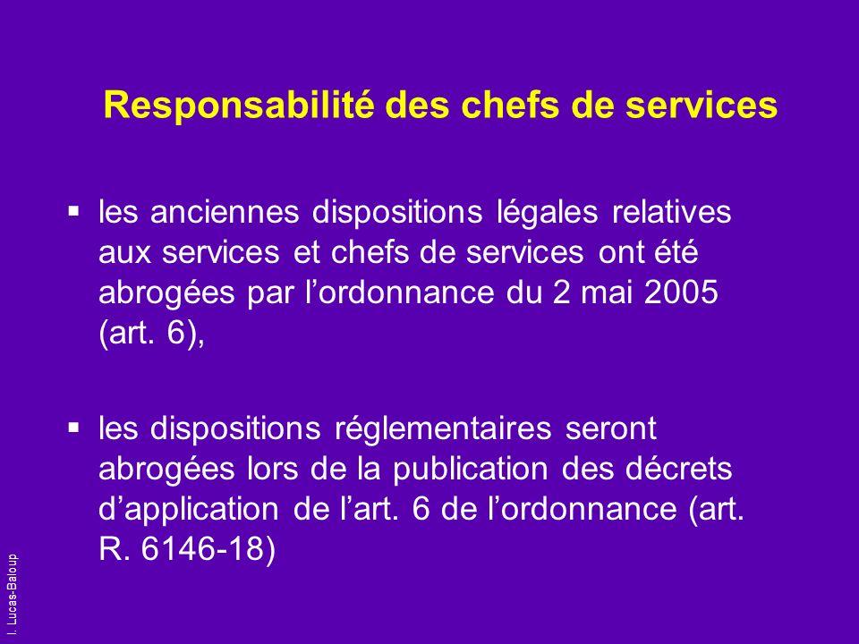 I. Lucas-Baloup Responsabilité des chefs de services les anciennes dispositions légales relatives aux services et chefs de services ont été abrogées p
