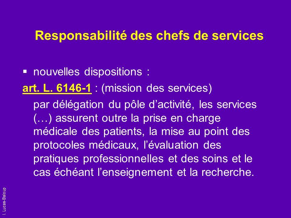 I. Lucas-Baloup Responsabilité des chefs de services nouvelles dispositions : art. L. 6146-1 : (mission des services) par délégation du pôle dactivité
