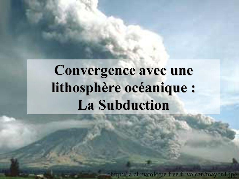Convergence avec une lithosphère océanique : La Subduction http://la.climatologie.free.fr/volcan/mayon1.jpg