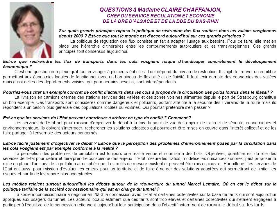 QUESTIONS à Madame CLAIRE CHAFFANJON, CHEF DU SERVICE REGULATION ET ECONOMIE DE LA DRE DALSACE ET DE LA DDE DU BAS-RHIN Sur quels grands principes rep