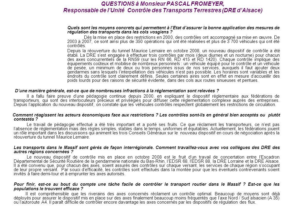 QUESTIONS à Monsieur PASCAL FROMEYER, Responsable de lUnité Contrôle des Transports Terrestres (DRE dAlsace) Quels sont les moyens concrets qui permet