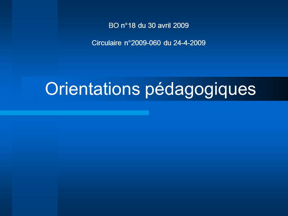 BO n°18 du 30 avril 2009 Circulaire n°2009-060 du 24-4-2009 Orientations pédagogiques