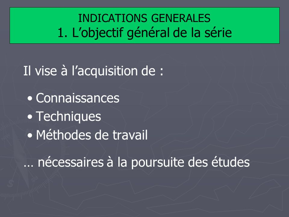 INDICATIONS GENERALES 1.