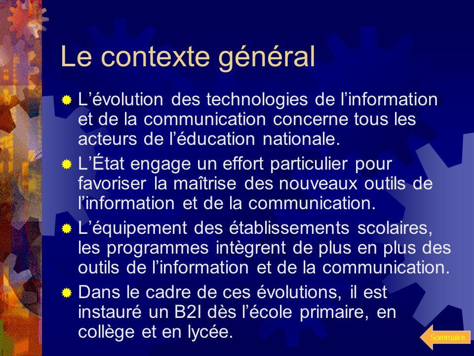 Sommaire Le contexte général Le contexte général Quest ce que le B2I ? Quest ce que le B2I ? Les compétences à valider Les compétences à valider Plan
