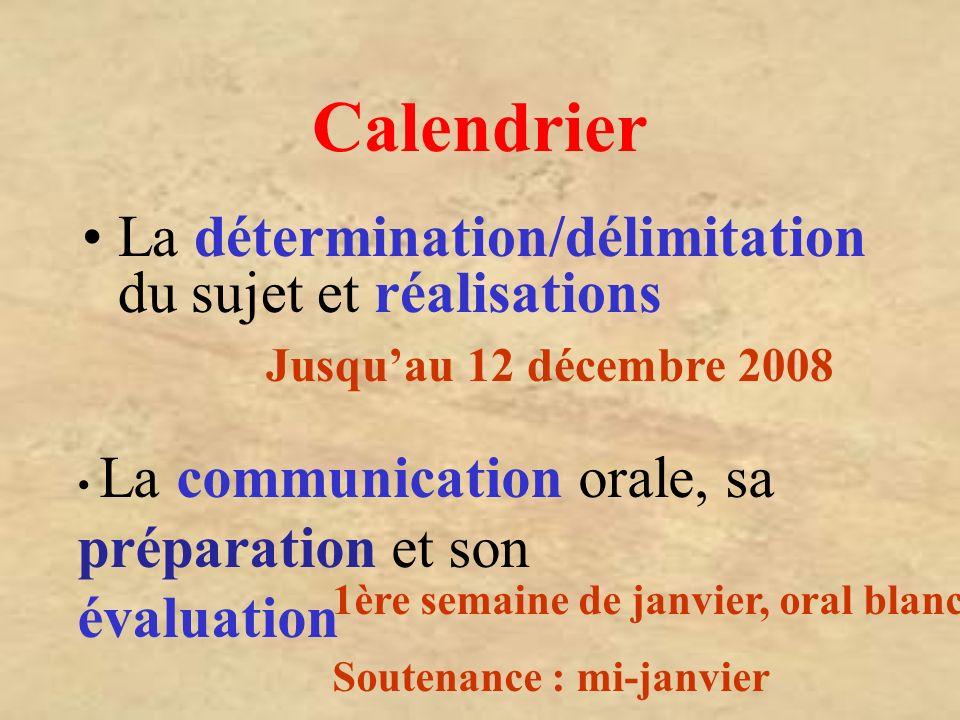 La détermination/délimitation du sujet et réalisations La communication orale, sa préparation et son évaluation Jusquau 12 décembre 2008 1ère semaine