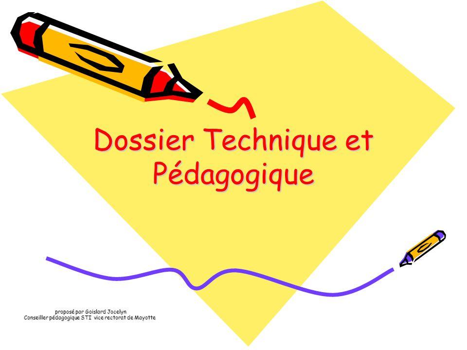 proposé par Goislard Jocelyn proposé par Goislard Jocelyn Conseiller pédagogique STI vice rectorat de Mayotte Dossier Technique et Pédagogique