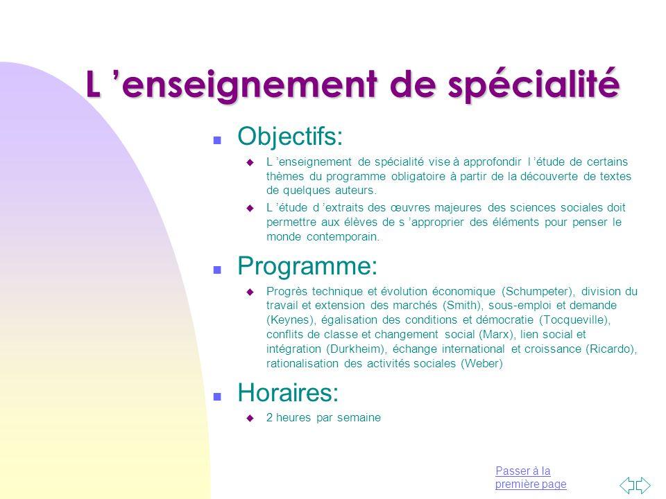 Passer à la première page L enseignement de spécialité n Objectifs: u L enseignement de spécialité vise à approfondir l étude de certains thèmes du pr