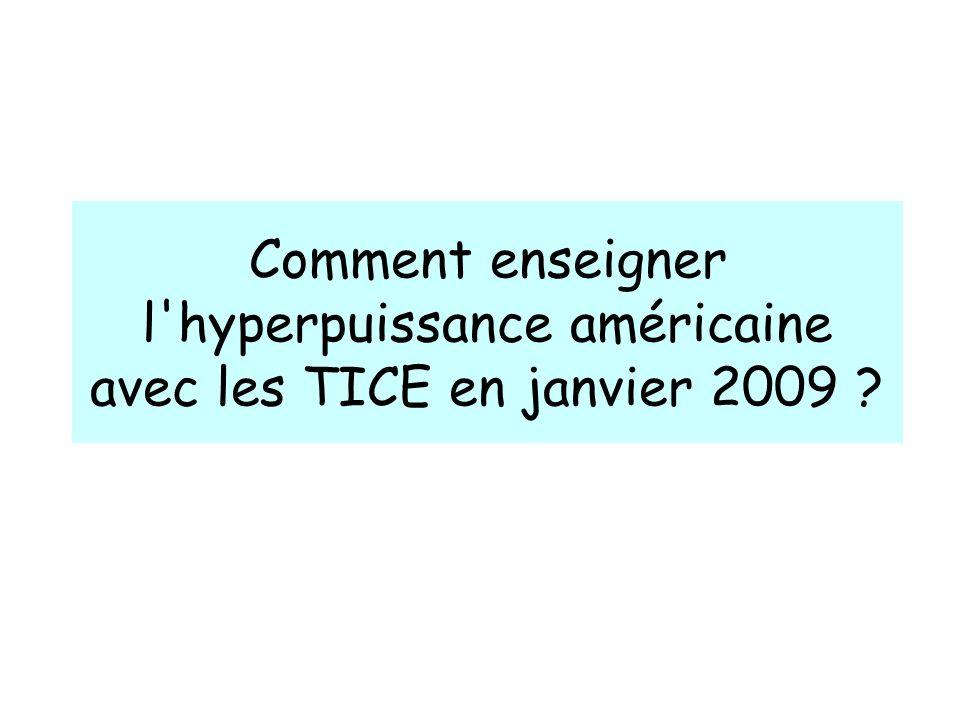 Comment enseigner l'hyperpuissance américaine avec les TICE en janvier 2009 ?