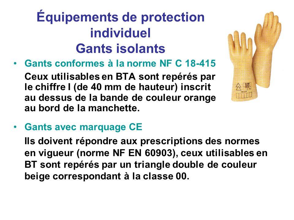 Équipements de protection individuel Gants isolants Gants conformes à la norme NF C 18-415 Ceux utilisables en BTA sont repérés par le chiffre I (de 4
